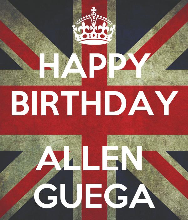 HAPPY BIRTHDAY  ALLEN  GUEGA