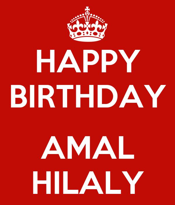 HAPPY BIRTHDAY  AMAL HILALY