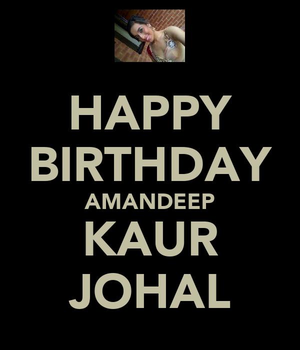 HAPPY BIRTHDAY AMANDEEP KAUR JOHAL