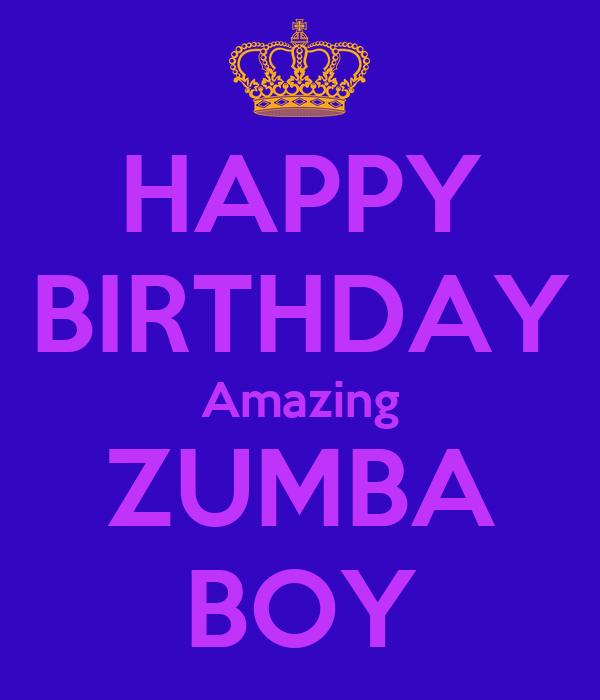 HAPPY BIRTHDAY Amazing ZUMBA BOY