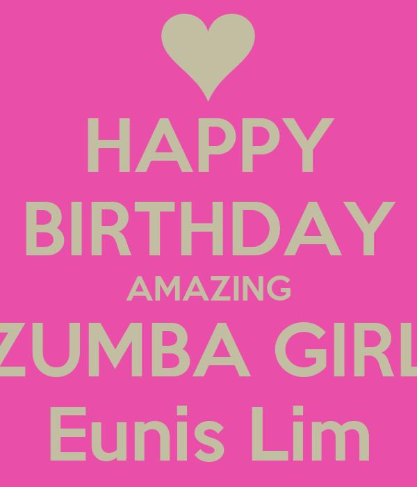 HAPPY BIRTHDAY AMAZING ZUMBA GIRL Eunis Lim