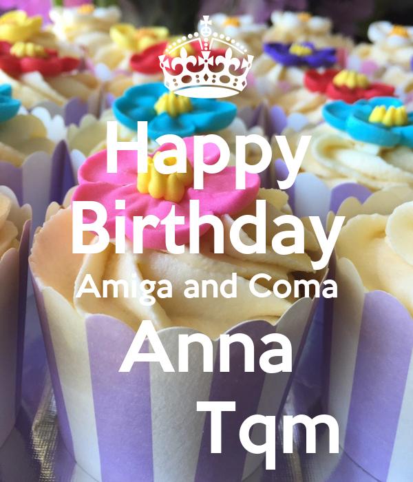 Happy Birthday Amiga and Coma Anna       Tqm