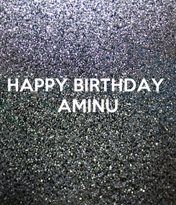 HAPPY BIRTHDAY  AMINU