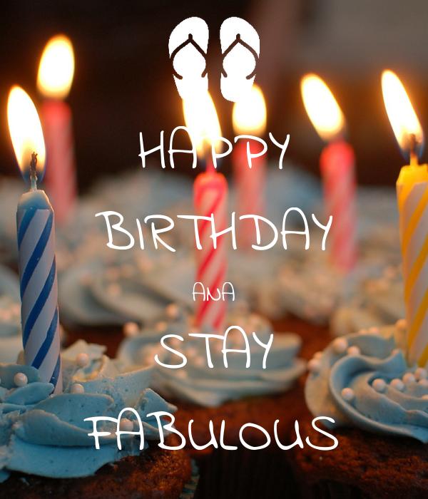 HAPPY BIRTHDAY ANA STAY FABULOUS