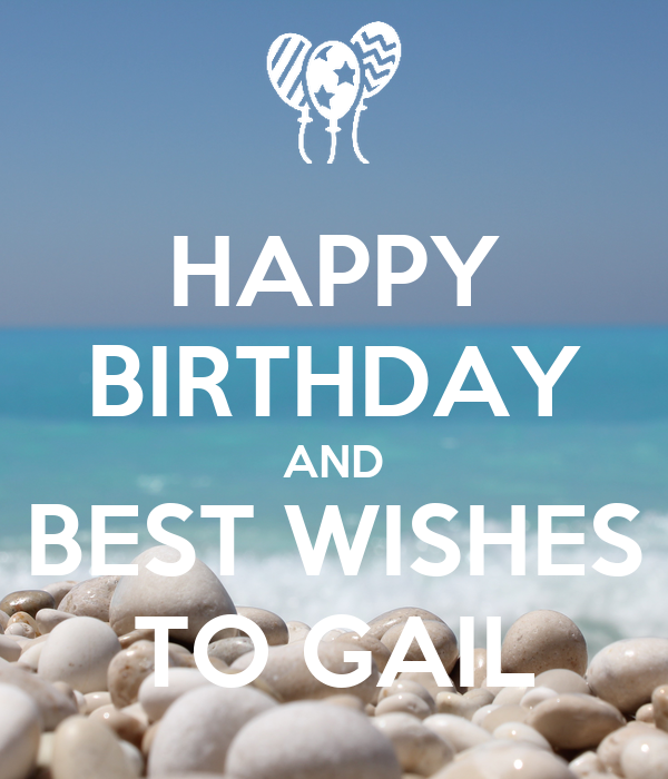 HAPPY BIRTHDAY AND BEST WISHES TO GAIL