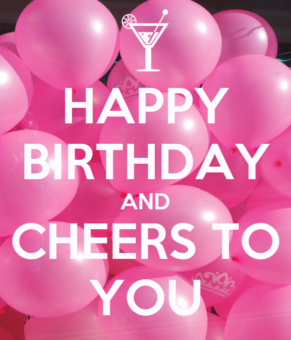 HAPPY BIRTHDAY AND CHEERS TO YOU Poster