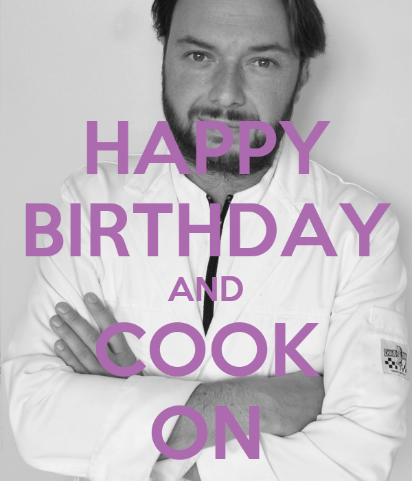 HAPPY BIRTHDAY AND COOK ON