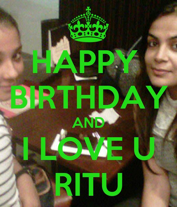 HAPPY  BIRTHDAY AND I LOVE U RITU