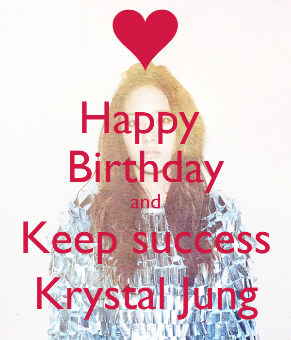 Happy  Birthday and Keep success Krystal Jung