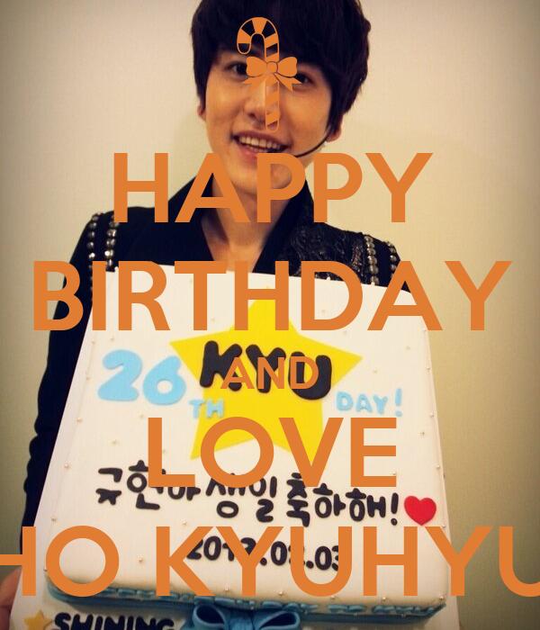 HAPPY BIRTHDAY AND LOVE CHO KYUHYUN