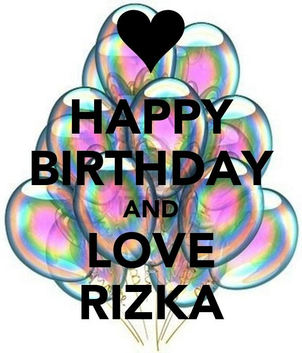 HAPPY BIRTHDAY AND LOVE RIZKA