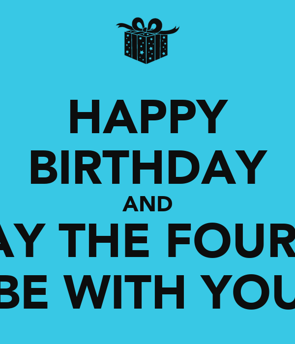 May The 4th Be With You Birthday: HAPPY BIRTHDAY AND MAY THE FOURTH BE WITH YOU Poster