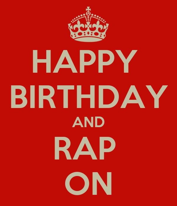 HAPPY  BIRTHDAY AND RAP  ON