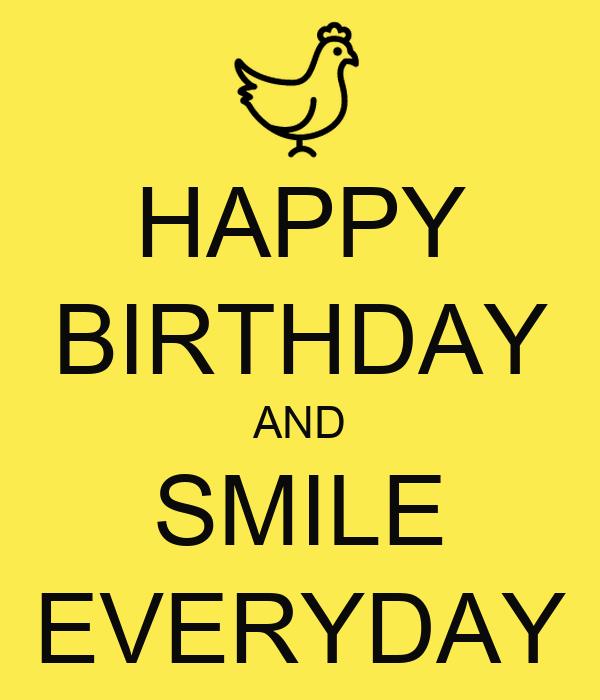 HAPPY BIRTHDAY AND SMILE EVERYDAY