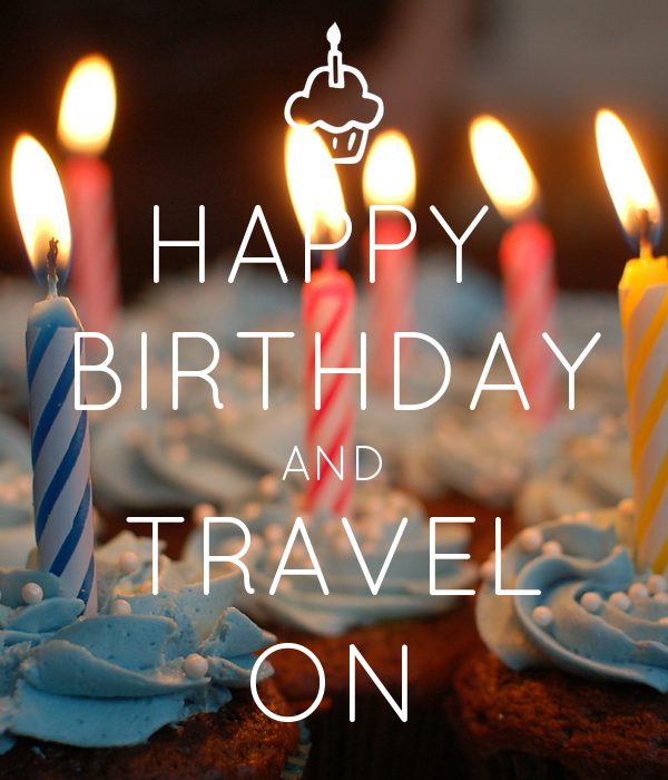HAPPY BIRTHDAY AND TRAVEL ON Poster