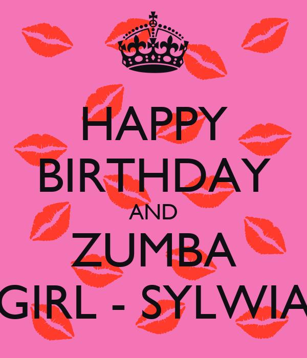 HAPPY BIRTHDAY AND ZUMBA GIRL - SYLWIA