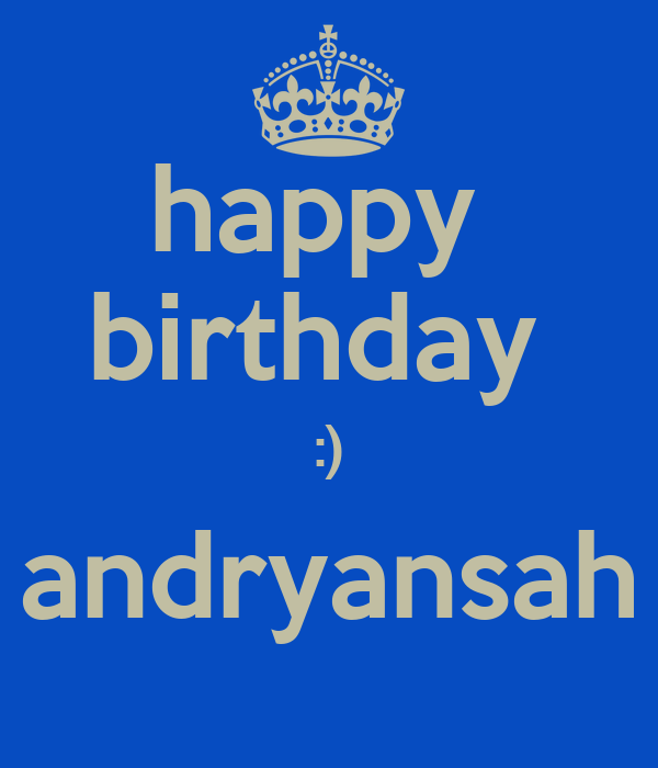 happy  birthday  :) andryansah