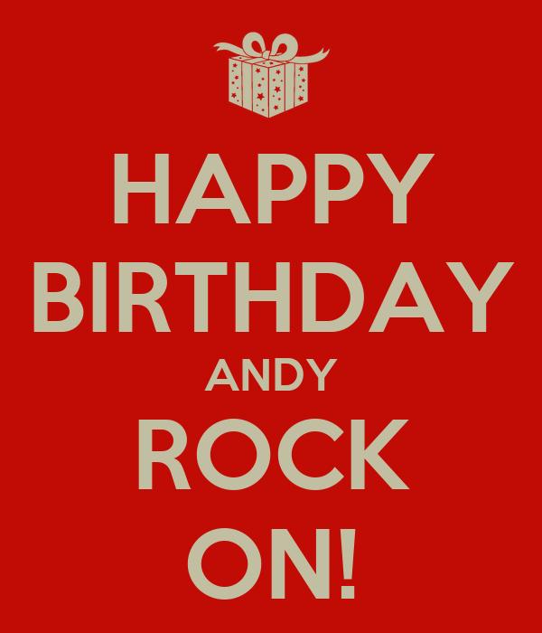 HAPPY BIRTHDAY ANDY ROCK ON!