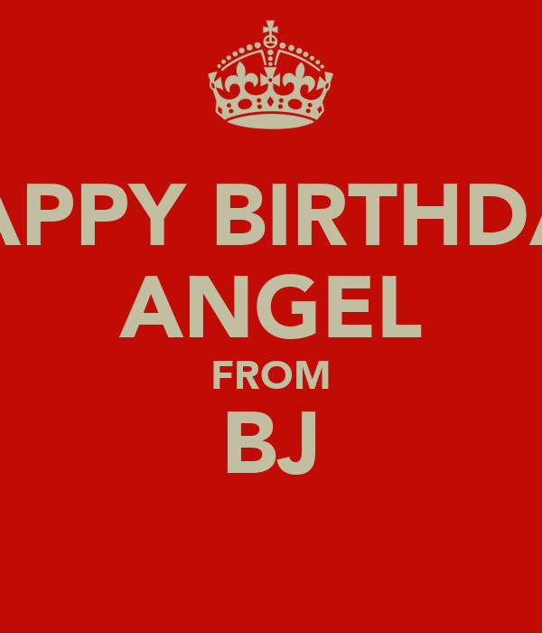 HAPPY BIRTHDAY ANGEL FROM BJ ♥