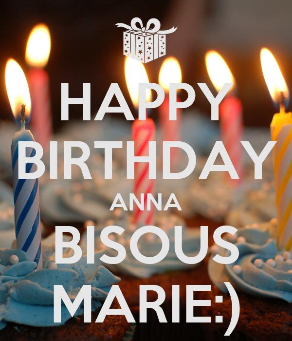 HAPPY BIRTHDAY ANNA BISOUS MARIE:)