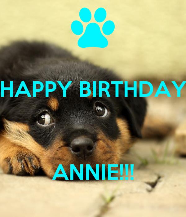 HAPPY BIRTHDAY    ANNIE!!!