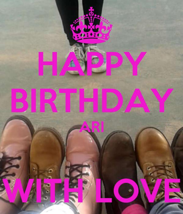 HAPPY BIRTHDAY ARI  WITH LOVE