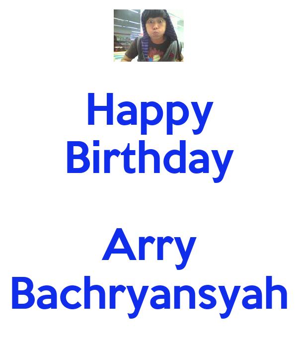 Happy Birthday  Arry Bachryansyah