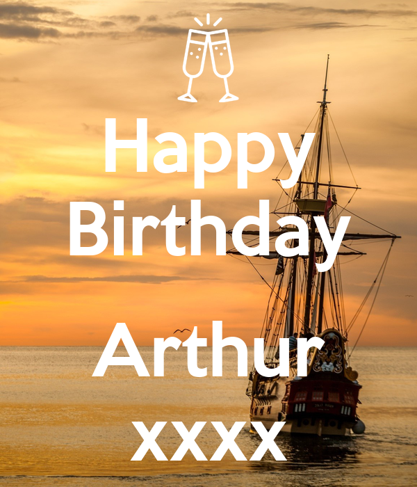 Happy Birthday  Arthur xxxx