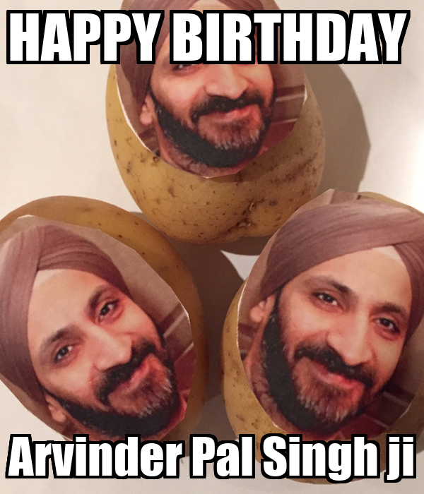 HAPPY BIRTHDAY  Arvinder Pal Singh ji