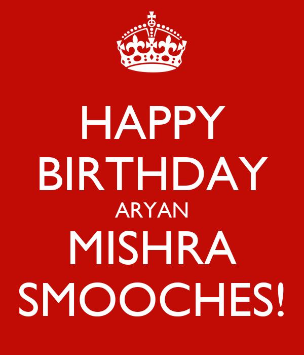 HAPPY BIRTHDAY ARYAN MISHRA SMOOCHES!