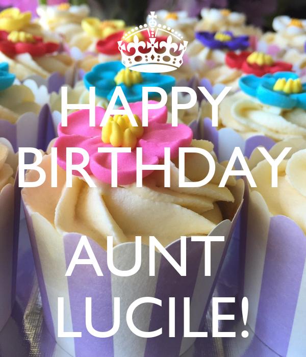 HAPPY  BIRTHDAY  AUNT  LUCILE!