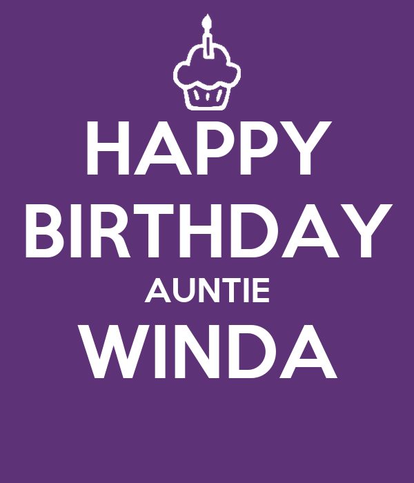 HAPPY BIRTHDAY AUNTIE WINDA