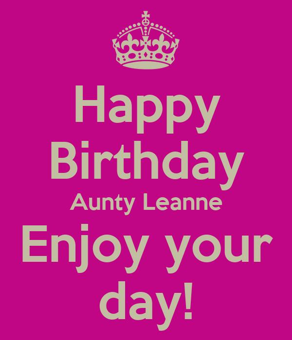 Happy Birthday Aunty Leanne Enjoy your day!