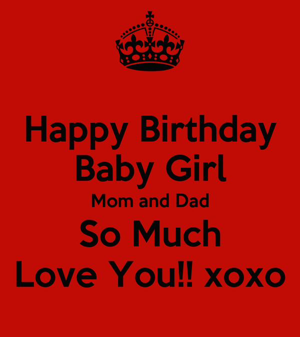 Happy Birthday Baby Girl Mom And Dad So Much Love You