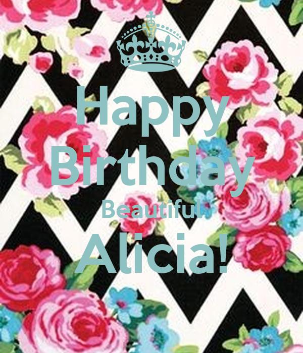 Happy Birthday Beautiful Alicia!
