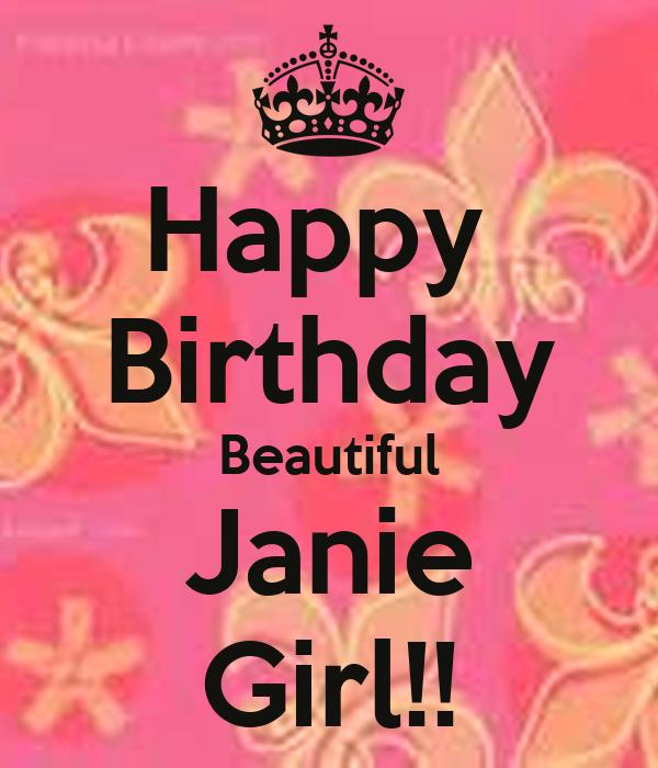 Happy  Birthday Beautiful Janie Girl!!