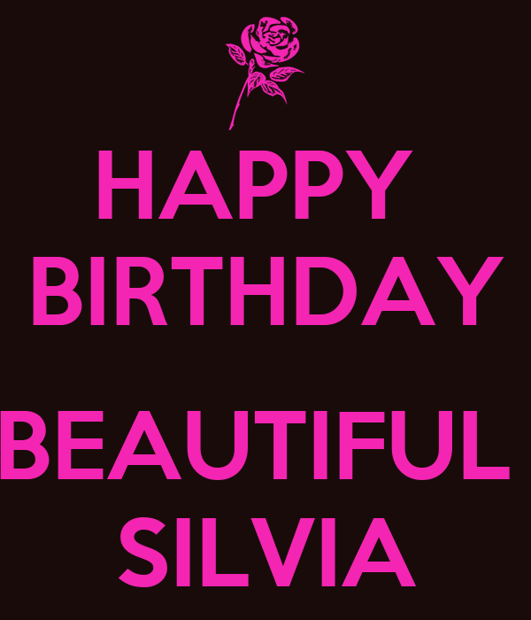 HAPPY  BIRTHDAY  BEAUTIFUL  SILVIA