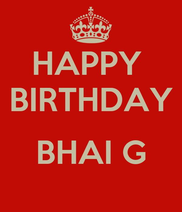 HAPPY  BIRTHDAY  BHAI G