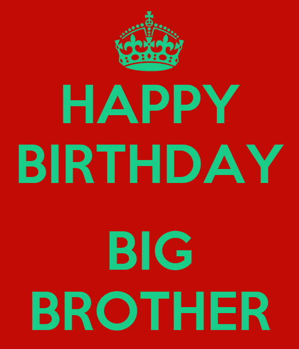 HAPPY BIRTHDAY BIG BROTHER Poster
