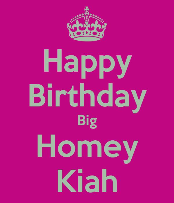 Happy Birthday Big Homey Kiah