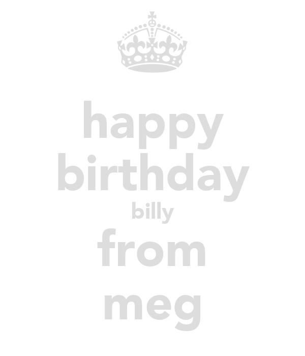 happy birthday billy from meg