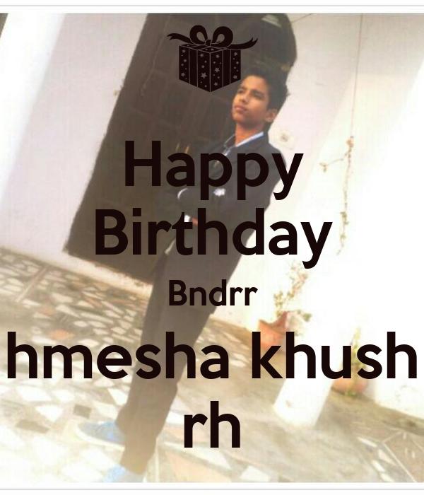 Happy Birthday Bndrr hmesha khush rh