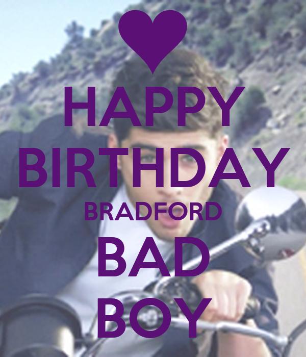 HAPPY BIRTHDAY BRADFORD BAD BOY