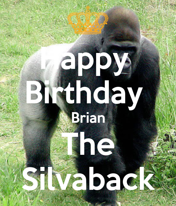 Happy  Birthday  Brian The Silvaback