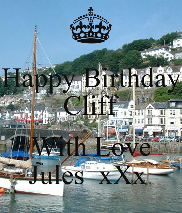 Happy Birthday Cliff  With Love Jules  xXx