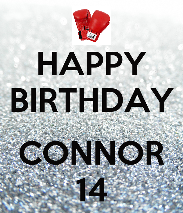 HAPPY BIRTHDAY  CONNOR 14