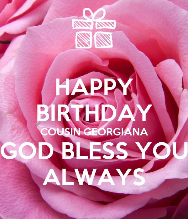 Happy Birthday Cousin Georgiana God Bless You Always Poster Billy