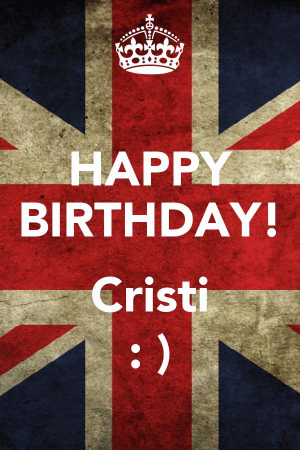 HAPPY BIRTHDAY!  Cristi : )