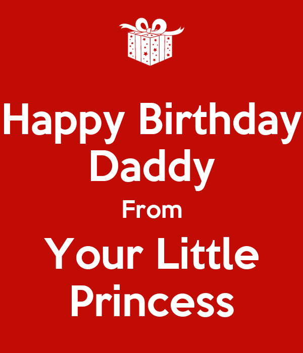 Happy Birthday Daddy From Your Little Princess