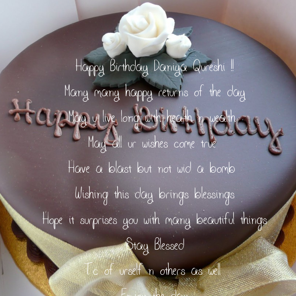 Happy Birthday Daniya Qureshi !! Many many happy returns of the day May u live long with health n wealth  May all ur wishes come true  Have a blast but not wid
